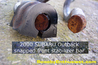 Closeup of a fractured front stabilizer bar 2000 Outback